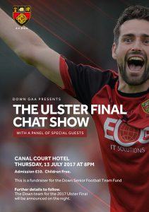 Ulster Final Chat Show, Canal Court Hotel Thursday, 13 July at 8pm.