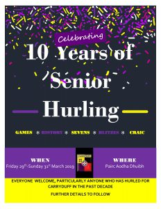10 years of senior hurling in the club !
